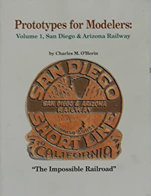 Prototypes for Modelers Volume 1 : San Diego and Arizona Railway