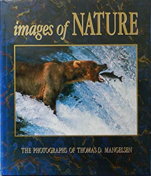 Images of Nature : The Photographs of Thomas D. Mangelsen