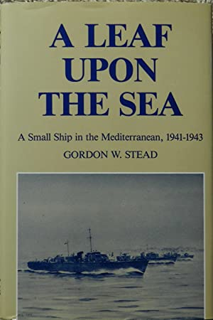 A Leaf upon the Sea : A Small Ship in the Mediterranean, 1941-1943
