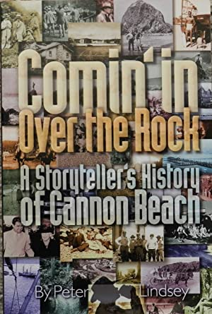 Comin' in Over the Rock : A Storyteller's History of Cannon Beach