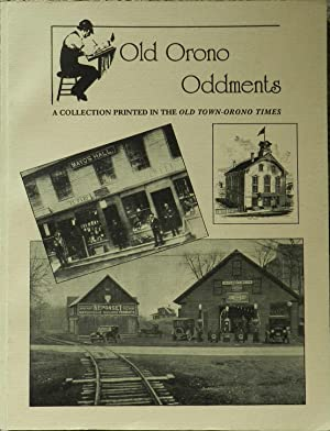 Old Orono Oddments : A Collection Printed in the Old Town-Orono Times
