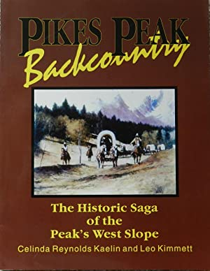 Pikes Peak Backcountry: The historical saga of the Peak's west Slope