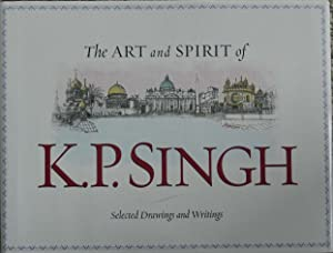 The Art and Spirit of K.P. Singh : Selected Drawings and Writings