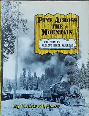Pine Across the Mountain : California's McCloud River Railroad