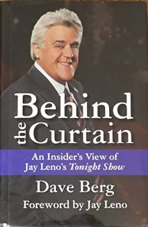 Behind the Curtain : An Insider's View of Jay Leno's Tonight Show