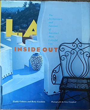 L. A. Inside Out : The Architecture and Interiors of America's Most Colorful City
