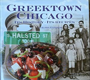 Greektown Chicago : Its History Its Recipes