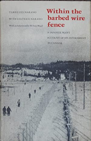 Within the Barbed Wire Fence : A Japanese Man's Account of His Internment in Canada