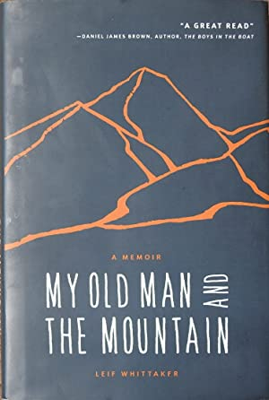 My Old Man and the Mountain : A Memoir