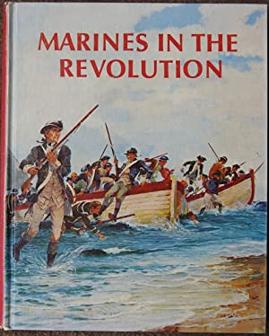 Marines in the Revolution : A History of the Continental Marines in the American Revolution 1775-...