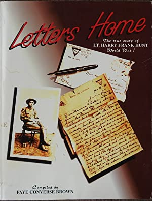 Letters Home : The True Story of Lt. Harry Frank Hunt, Veterinary Reserve Corps, American Expedit...