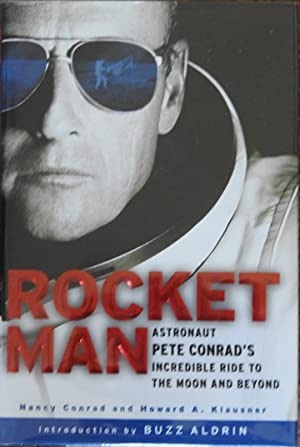 Rocketman : Astronaut Pete Conrad's Incredible Ride to the Moon and Beyond [ with Apollo 17 Patch ]