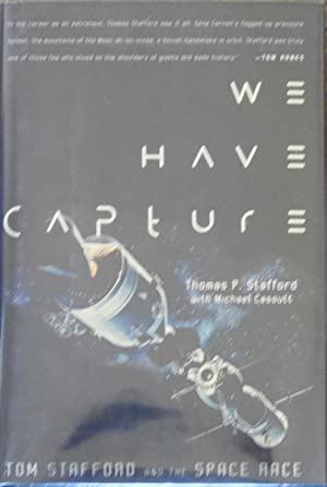 We Have Capture : Tom Stafford and the Space Race [ with Apollo 10 Patch ]