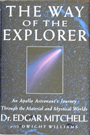 The Way of the Explorer: An Apollo Astronaut's Journey Through the Material and Mystical Worlds [...