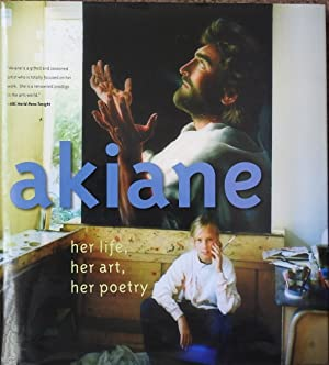 Akiane : Her Life, Her Art, Her Poetry