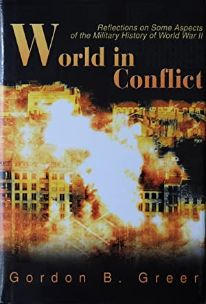 World in Conflict : Reflections on Some Aspects of the Military History of World War II