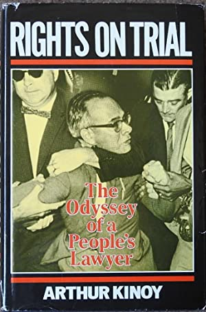 Rights on Trial : The Odyssey of a People's Lawyer