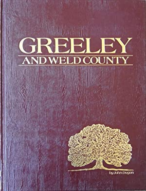 Greeley and Weld County : A Pictorial History