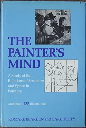 The Painter's Mind : A Study of the Relations of structure and Space in Painting