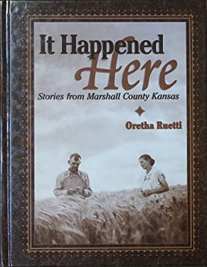 It Happened Here : Stories from Marshall County, Kansas