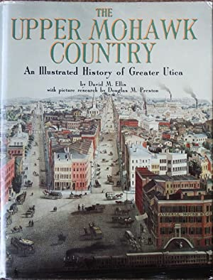 The Upper Mohawk Country : An Illustrated History of Greater Utica