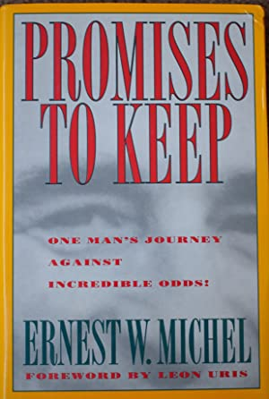 Promises to Keep : One Man's Journey Against Incredible Odds