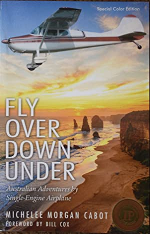 Fly Over Down Under : Australian Adventures by Single-Engine Airplane