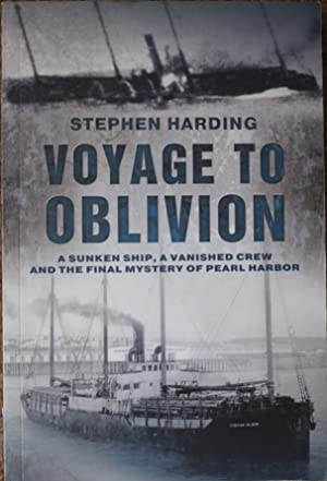Voyage to Oblivion : A Sunken Ship, a Vanished Crew and the Final Mystery of Pearl Harbor
