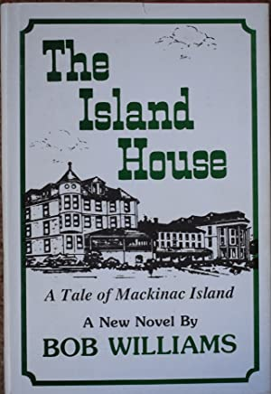 The Island House : A Tale of Mackinac Island