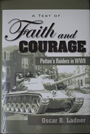 A Test of Faith and Courage : Patton's Raiders in WWII
