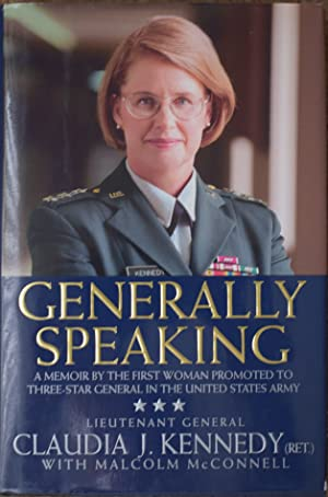 Generally Speaking : A Memoir by the First Woman Promoted to Three-Star General in the United Sta...