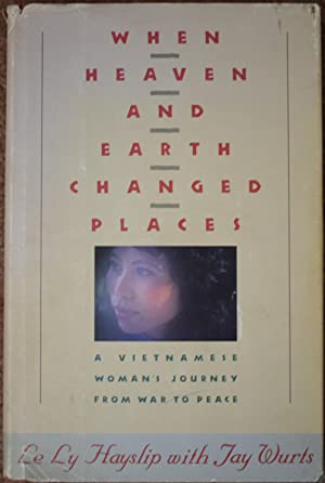 When Heaven & Earth Changed Places : A Vietnamese Woman's Journey from War to Peace