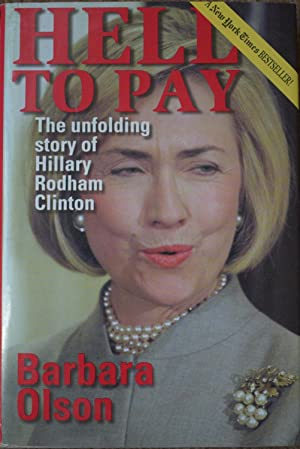 Hell to Pay : The Unfolding Story of Hillary Rodham Clinton