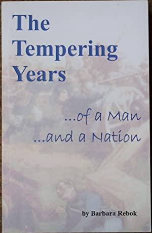 The Tempering Years : Of a Man and a Nation