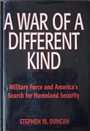 A War of a Different Kind : Military Force and America's Search for Homeland Security