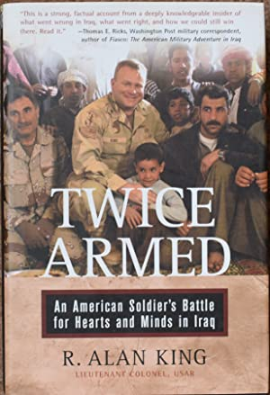Twice Armed : An American Soldier's Battle for Hearts and Minds in Iraq