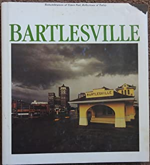Bartlesville : Remembrances of Times Past, Reflections of Today