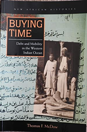 Buying Time: Debt and Mobility in the Western Indian Ocean ( New African Histories Series )