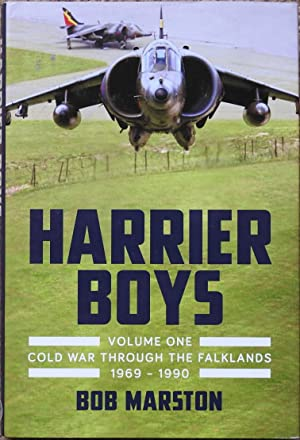 Harrier Boys : Volume One : Cold War Through the Falklands, 1969-1990