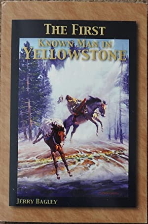 The First Known Man in Yellowstone