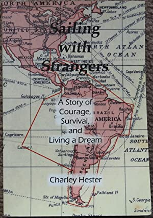 Sailing with Strangers : A Story of Courage, Survival, and Living a Dream