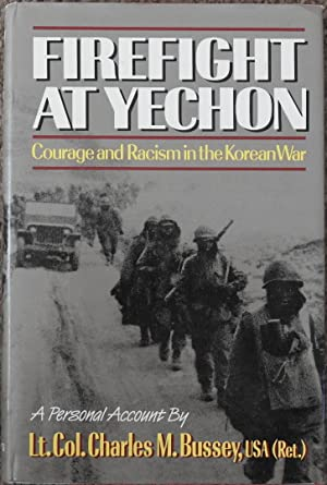 Firefight at Yechon : Courage and Racism in the Korean War