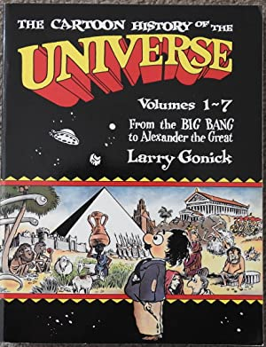 The Cartoon History of the Universe Volumes 1-7 : From the Big Bang to Alexander the Great