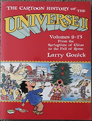 The Cartoon History of the Universe II Volumes 8-13 : From the Springtime of China to the Fall of...