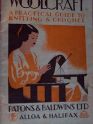 Patons & Baldwins Woolcraft: A Practical Guide to Knitting & Crochet: Patons & Baldwins