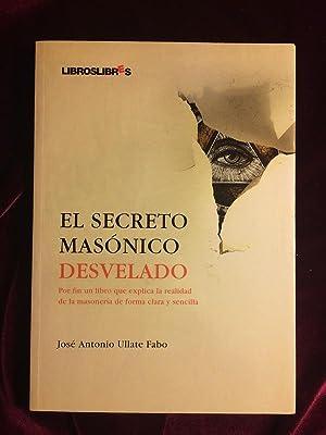 El secreto masónico desvelado: Ullate fabo, José