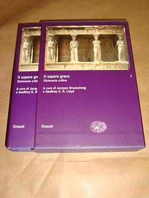 Il sapere greco. Dizionario critico (vol. I): a cura di