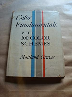 Color Fundamentals (with 100 color schemes): Maitland Graves