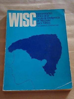 WISC. Interpretación clínica de la Escala de: A.J. Glasser, I.L.