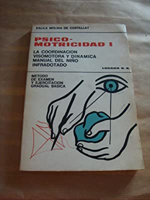 Psicomotricidad I. La coordinación visomotora y dinámica: Dalila Molina de